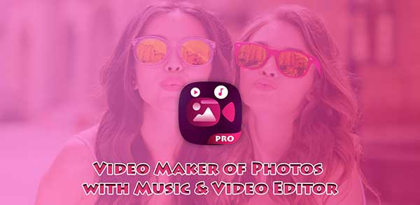 Video Maker of Photos Editor Pro Cover
